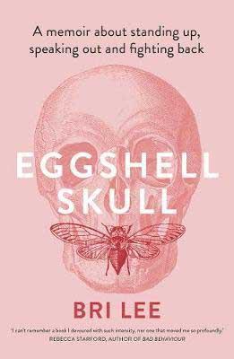 Eggshell Skull by Bri Lee book cover, Australian memoir
