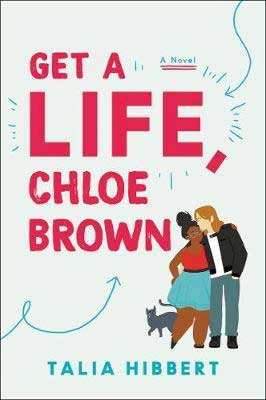 Get A Life Chloe Brown by Talia Hibbert book cover