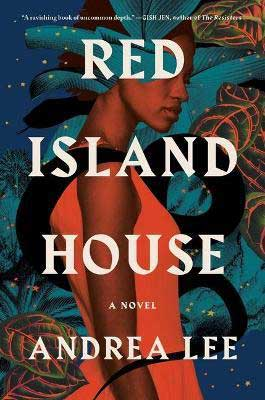 Red Island House by Andrea Lee book cover with Black woman in orange dress