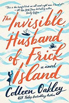 The Invisible Husband Of Frick Island by Colleen Oakley book cover with sketched blue waves across cover and man and woman holding each other