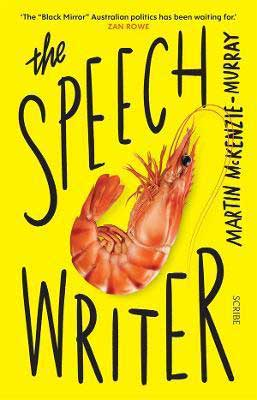 The Speechwriter by Martin McKenzie-Murray book cover, political fiction about Australia