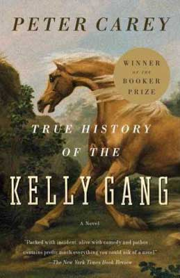 True History Of The Kelly Gang by Peter Carey book cover, biographical Austalian historical fiction