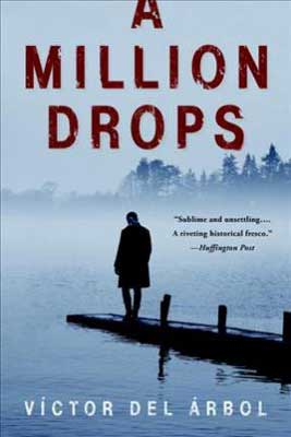 A Million Drops by Victor del Árbol book cover with person walking to end of foggy dock with city in background
