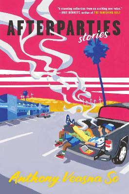August 2021 book releases, Afterparties by Anthony Veasna So book cover with person smoking in back of truck on side of road