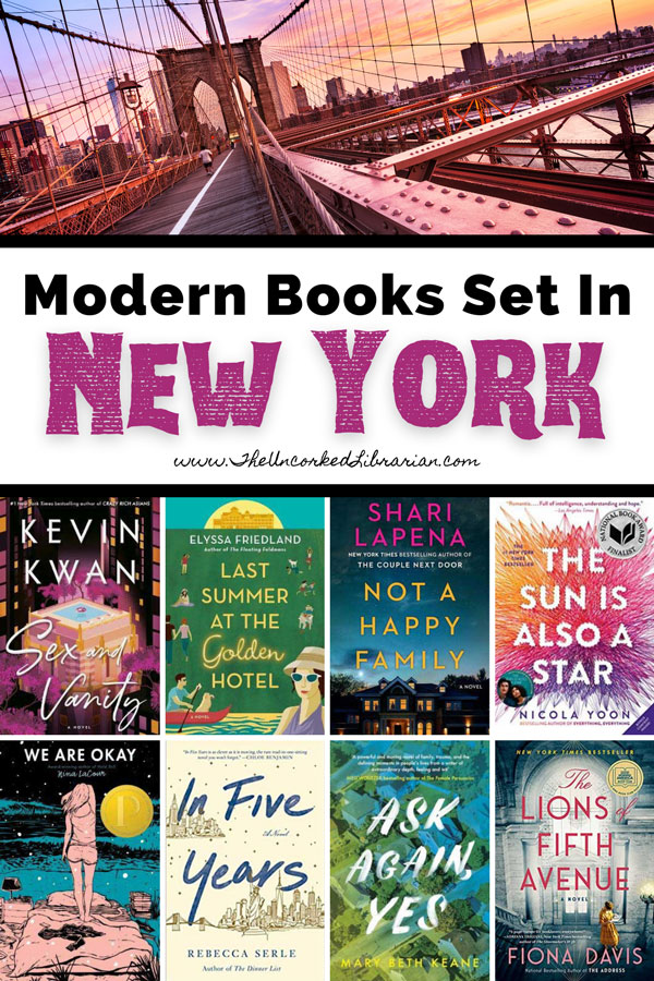 Best Books Set In New York Pinterest Pin with book covers for Sex and Vanity by Kevin Kwan, Last Summer at the Golden Hotel by Elyssa Friedland, Not a Happy Family by Shari Lapena, The Sun is Also a Star by Nicola Yoon, We Are Okay by Nina LaCour, In Five Years by Rebecca Serle, Ask Again Yes by Mary Beth Keane, and The Lions of Fifth Avenue by Fiona Davis with picture of Brooklyn Bridge