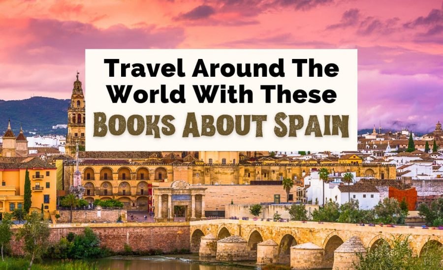 Books About Spain and Spain Books Reading List with background of Cordoba, Spain and Mosque-Cathedral and Roman Bridge
