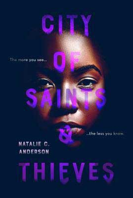 City of Saints & Thieves by Natalie C. Anderson book cover with young Black woman's face with title in purple font over face