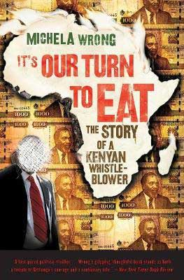 It's Our Turn to Eat by Michela Wrong book cover with sketch of Africa and businessman in suit with face scratched out