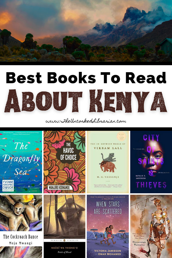 Kenyan Writers and Kenyan Literature Book List Pinterest Pin with book covers for The Dragonfly Sea, The Havoc of Choice, City of Saints and Thieves, The Cockroach Dance, Petals of Blood, When The Stars are Scattered, One Day I Will Write About This Place, and The In-Between World of Vikram Lall with photo of Mount Kenya National Park with clouds, trees, and jagged mountain