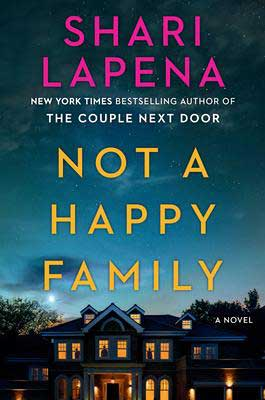 Mysteries Set in New York, Not A Happy Family by Shari Lapena book cover with night sky and lit up house