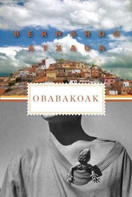 Obabakoak by Bernardo Atxaga book cover  with images of chest of person in black and white and city on a hill