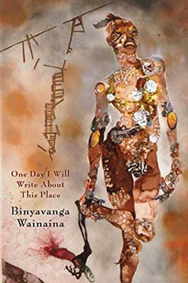 One Day I Will Write About This Place: A Memoir by Binyavanga Wainaina book cover with gold, orange, and tan colors