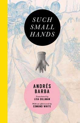 Such Small Hands by Andrés Barba book cover with small hand in the middle