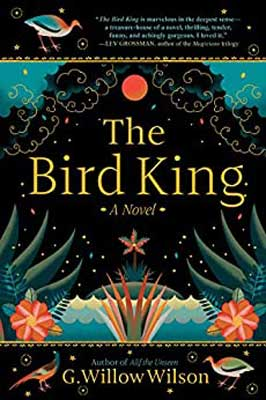 The Bird King by G. Willow Wilson book cover with plants, water, and moon