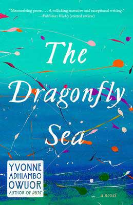 The Dragonfly Sea by Yvonne Adhiambo Owuor book cover with ombre shade of blue to green with colorful strands and floating particles like a sea
