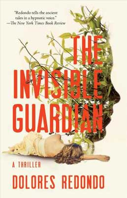 The Invisible Guardian by Dolores Redondo book cover with side of person's face made from green leaves and branches with person laying underneath on ground