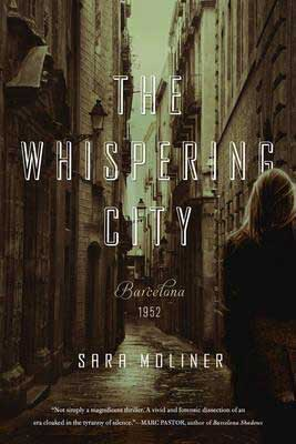 The Whispering City by Sara Moliner book cover with sepia toned city alley and woman looking down the road