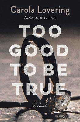 Too Good To Be True By Carola Lovering book cover with picture of diamond engagement ring