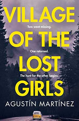 Village of the Lost Girls by Agustín Martínez book cover with misty, dark, and foggy mountains with trees