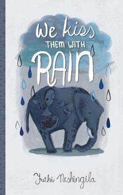 We Kiss Them With Rain by Futhi Ntshingila book cover with elephant sketched in the rain