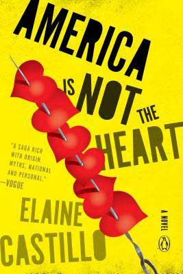 America Is Not the Heart by Elaine Castillo yellow book cover with red hearts on skewer