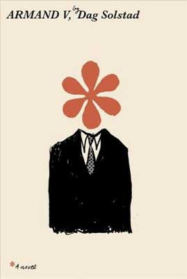 Armand V by Dag Solstad book cover with person wearing black suit and tie with orange flower petals as face and head