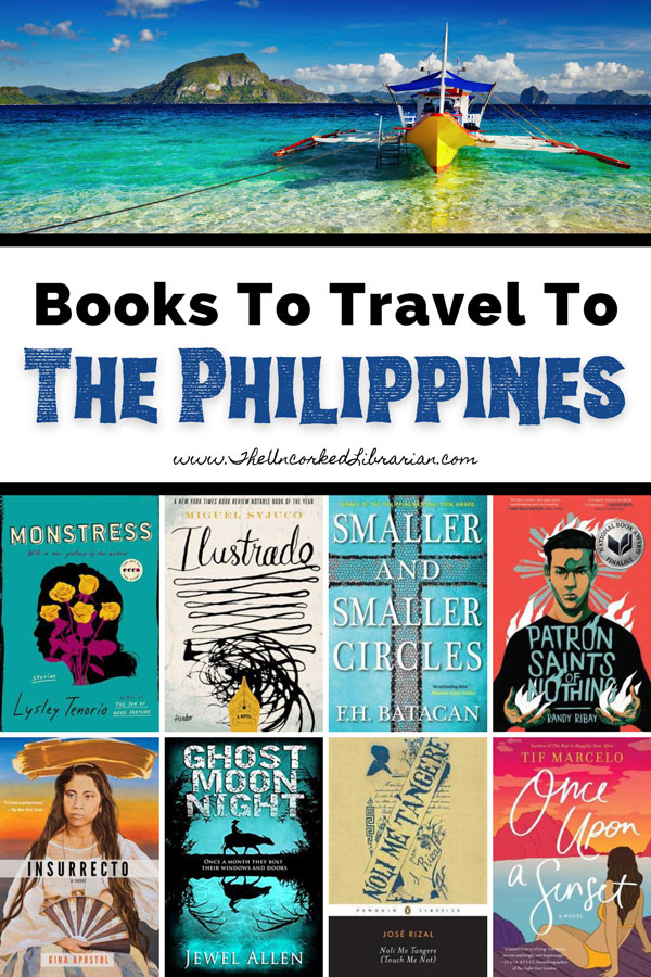 Filipino Novels and Books On The Philippines Pinterest pin with book covers for Monstress by Lysley Tenorio, Patron Saints of Nothing by Randy Ribay, Smaller and Smaller Circles by FH Batacan, Ghost Moon Night by Jewel Allen, Insurrecto by Gina Apostol, Once Upon A Sunset by Tif Marcelo, Dogeaters by Jessica Hagedorn, Touch Me Not by Jose Rizal, and Ilustrado by Miguel Syjuco with picture of boat in water on El Nido in the Philippines