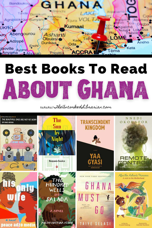 Ghanian Books and Ghanian Novelists Pinterest pin with book covers for His Only Wife, Ghana Must Go, The Hundred Wells of Salaga, Transcendent Kingdom, Remote Control, The Sun By Night, Afia the Ashanti Princess, and The Beautyful Ones Are Not Yet Born with picture of map of Ghana