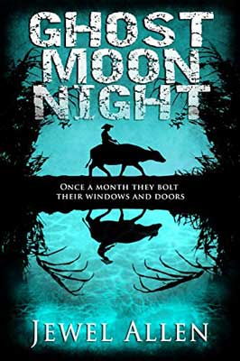 Ghost Moon Night by Jewel Allen book cover with shadowed man wearing a hat riding an animal in dark forest with blue sky