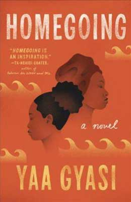 Homegoing by Yaa Gyasi with  two sisters heads facing opposite directions on orange cover