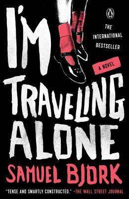 Murder mystery Norway book, I'm Traveling Alone by Samuel Bjork book cover with feet wearing red socks and black shoes