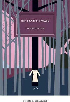 The Faster I Walk, the Smaller I Am by Kjersti Annesdatter Skomsvold book cover with person walking through purple forest with gray trees