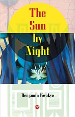 The Sun by Night by Benjamin Kwakye book cover with sun mixing into moon and flowers