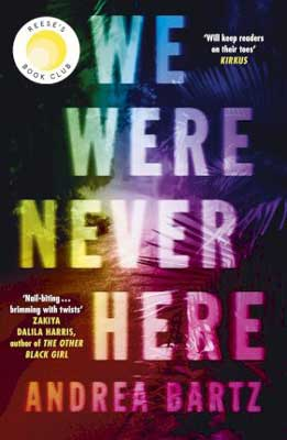 Wisconsin books, We Were Never Here by Andrea Bartz book cover with rainbow title and palm trees in dark background