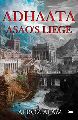 Adhaata Asao's Liege by Afroz Alam with picture of city, sky, and clouds