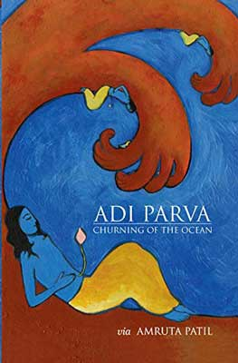 Adi Parva: Churning of the Ocean by Amruta Patil book cover with blue man sleeping under a wave-like tree with brown like hands and blue sky or ocean