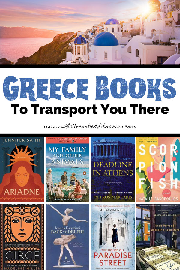Best Books Set In Greece and Greek Novels Pinterest Pin with book covers for Ariadne by Jennifer Saint, My Family and Other Animals by Gerald Durrell, Deadline in Athens by Petros Markaris, Scorpionfish by Natalie Bakopoulos, Circe by Madeline Miller, Back to Delphi by Ioanna Karystianiou, The House On Paradise Street by Sofka Zinovieff, and Uncle Petros and Goldbach's Conjecture by Apostolos Doxiadis with picture of Santorini at sunset with blue-domed white building