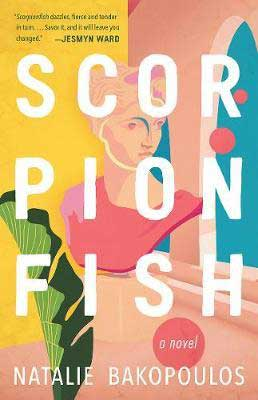 Scorpionfish by Natalie Bakopoulos book cover with bust of woman in pink top looking out a blue window