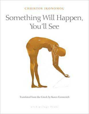 Something Will Happen, You'll See by Christos Ikonomou book cover with orange like person bending over on white background