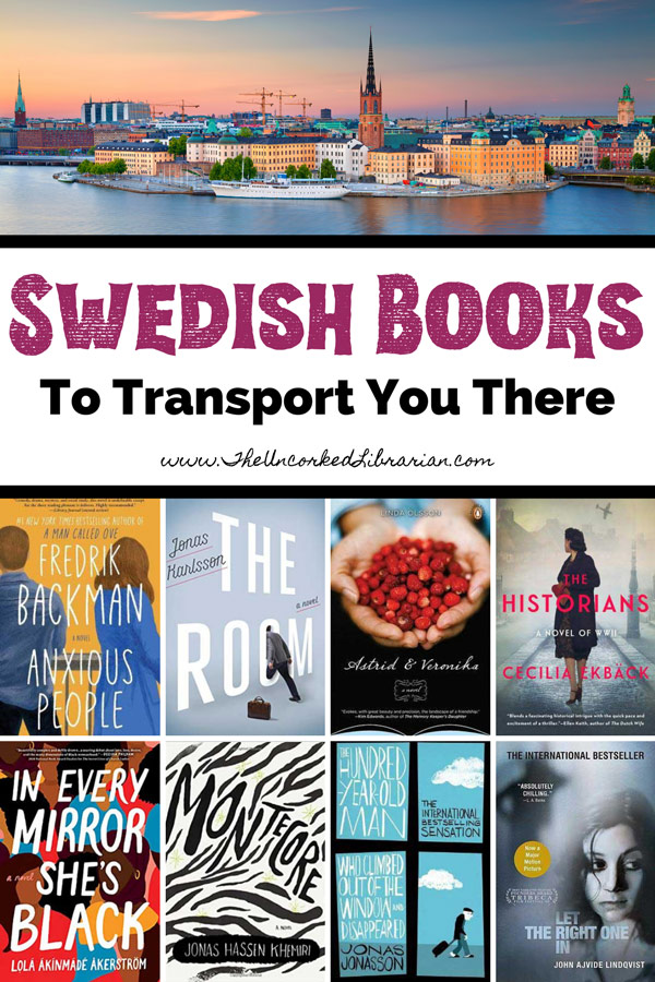 Swedish Books and Authors Books Set In Sweden Pinterest Pin with a picture of Stockholm and book covers for Anxious People by Fredrik Backman, The Room by Jonas Karlsson, Astrid and Veronika by Linda Olsson, The Historians by Cecilia Ekbäck, In Every Mirror She's Black by Lola Akinmade Åkerström, Montecore: The Silence of the Tiger by Jonas Hassen Khemiri, The Hundred-Year-Old Man Who Climbed Out of the Window and Disappeared by Jonas Jonasson, and Let the Right One In by John Ajvide Lindqvist