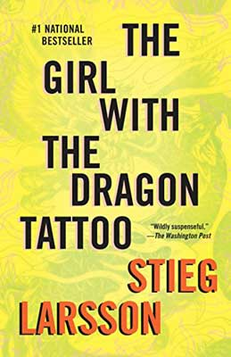 The Girl with the Dragon Tattoo by Stieg Larsson book cover with green and yellow background