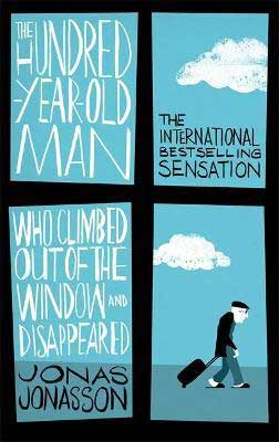 The Hundred-Year-Old Man Who Climbed Out of the Window and Disappeared by Jonas Jonasson book cover with window, blue clouds, sky, and older man walking