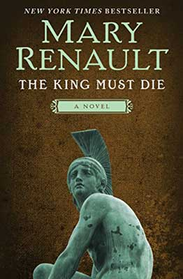 The King Must Die by Mary Renault book cover with greenish colored statue of person