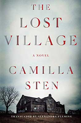 The Lost Village by Camilla Sten book cover with house and sky