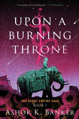 Upon a Burning Throne by Ashok K. Banker book cover with pink and purple sky and person riding a green elephant