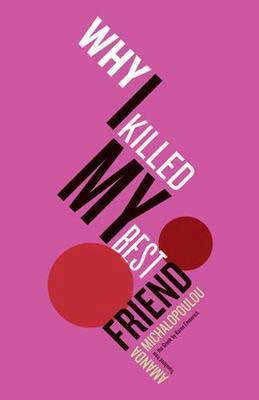 Why I Killed My Best Friend by Amanda Michalopoulou book cover with pink background and red circles